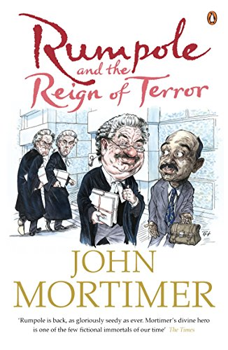 Rumpole and the Reign of Terror By Sir John Mortimer