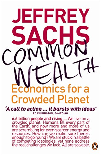Common Wealth: Economics for a Crowded Planet By Jeffrey Sachs