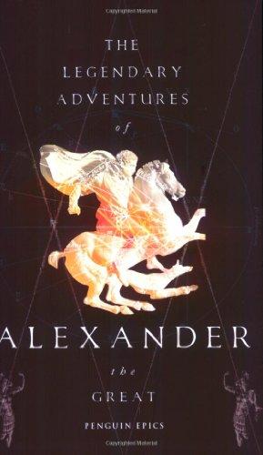 Penguin Epics : The Legendary Adventures of Alexander the Great By Richard Stoneman