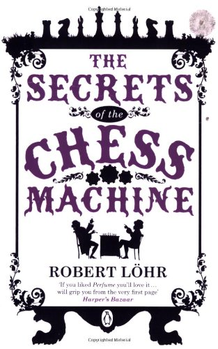 The Secrets of the Chess Machine By Robert Lohr