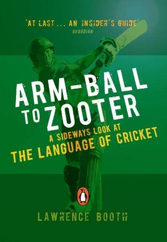 Arm-ball to Zooter By Lawrence Booth