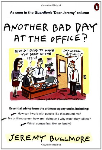Another Bad Day at the Office? By Jeremy Bullmore