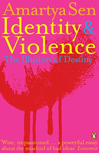 Identity and Violence: The Illusion of Destiny By Amartya Sen, FBA