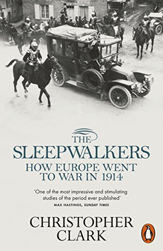 The Sleepwalkers By Christopher Clark (St Catherine'S College, University of Cambridge)