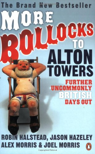 More Bollocks to Alton Towers By Alex Morris