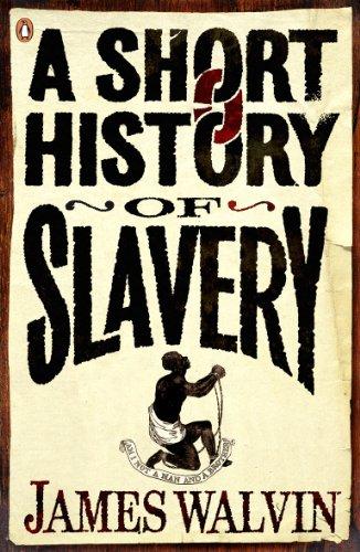 A Short History of Slavery By James Walvin
