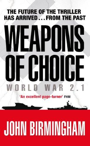 Weapons of Choice By John Birmingham