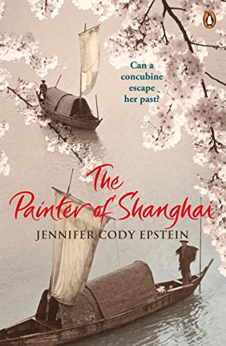 The Painter of Shanghai By Jennifer Cody Epstein