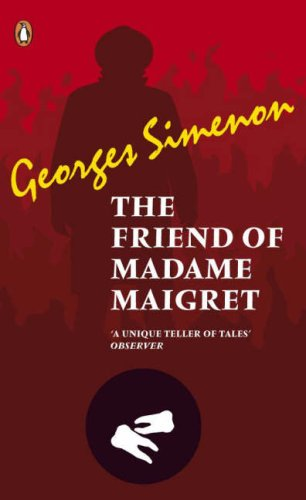 The Friend of Madame Maigret (Penguin Red Classics) By Georges Simenon