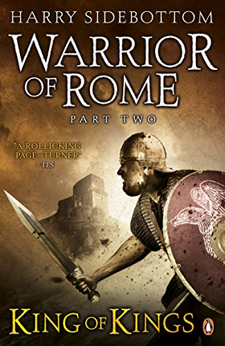 Warrior of Rome II: King of Kings By Harry Sidebottom