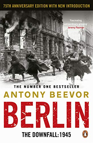 Berlin: The Downfall: 1945 By Antony Beevor