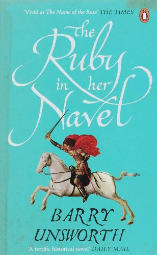 The Ruby in Her Navel By Barry Unsworth