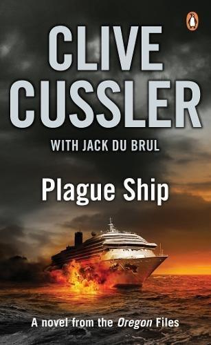Plague Ship: Oregon Files #5 By Clive Cussler