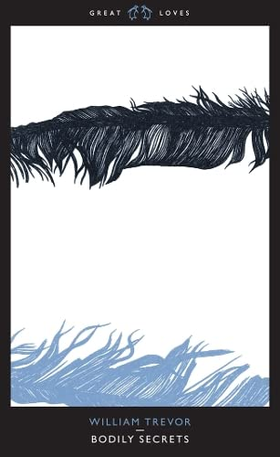 Bodily Secrets (Penguin Great Loves) By William Trevor