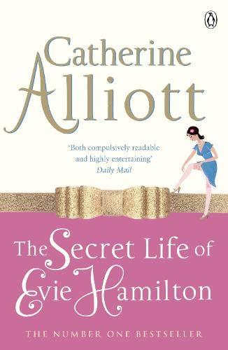 The Secret Life of Evie Hamilton By Catherine Alliott