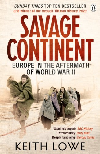 Savage Continent: Europe in the Aftermath of World War II by Keith Lowe