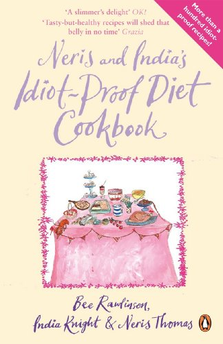 Neris and India's Idiot-Proof Diet Cookbook By Bee Rawlinson