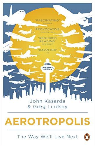 Aerotropolis By John D. Kasarda