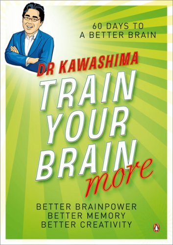 Train Your Brain More By Ryuta Kawashima