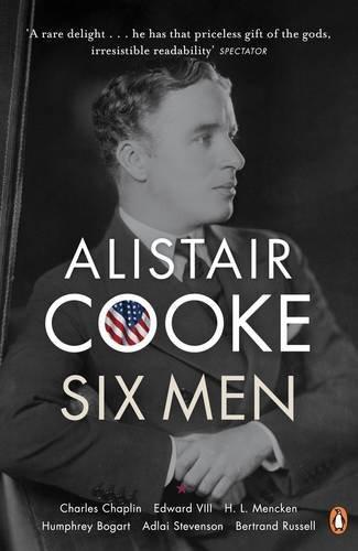 Six Men By Alistair Cooke