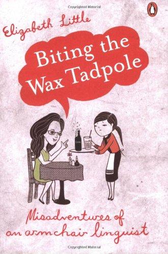 Biting the Wax Tadpole By Elizabeth Little