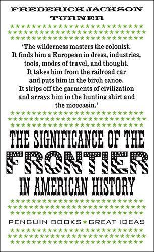 The Significance of the Frontier in American History By Frederick Jackson Turner