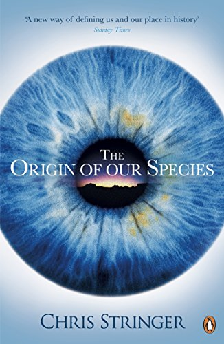 The Origin of Our Species By Chris Stringer