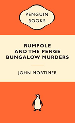 Rumpole and the Penge Bungalow Murders (Popular Penguins) By Sir John Mortimer
