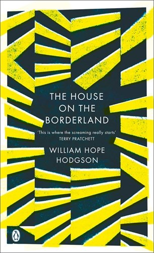 The House on the Borderland By W. H. Hodgson