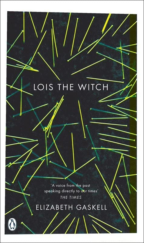Lois the Witch By Elizabeth Cleghorn Gaskell