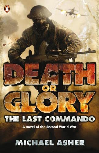 Death or Glory I: The Last Commando By Michael Asher