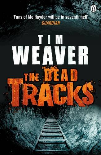 The Dead Tracks: David Raker Missing Persons #2 By Tim Weaver