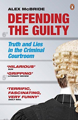 Defending the Guilty By Alex McBride