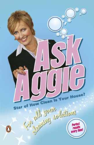 Ask Aggie: For All Your Cleaning Solutions By Aggie MacKenzie