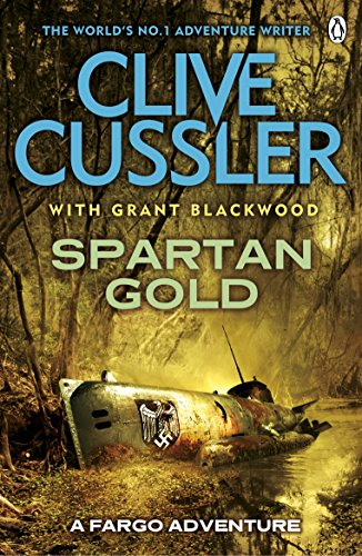 Spartan Gold: FARGO Adventures #1 By Clive Cussler