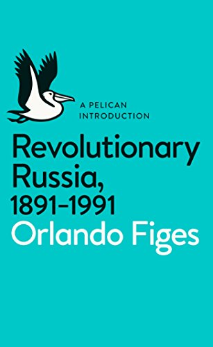 Revolutionary Russia, 1891-1991: A Pelican Introduction by Orlando Figes