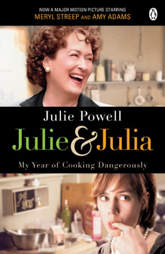 Julie & Julia: My Year of Cooking Dangerously By Julie Powell