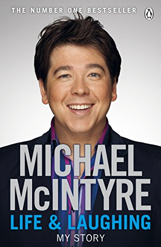 Life and Laughing By Michael McIntyre