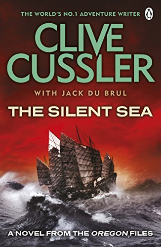 The Silent Sea: Oregon Files #7 (The Oregon Files) By Clive Cussler