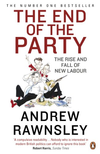 The End of the Party By Andrew Rawnsley