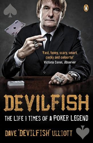 Devilfish: The Life & Times of a Poker Legend by Dave Ulliott