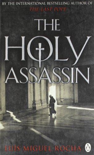 The Holy Assassin By Luis Miguel Rocha