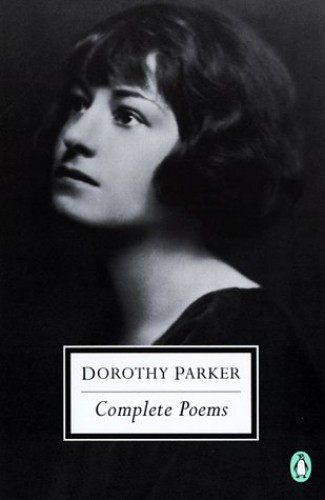 The Complete Poems of Dorothy Parker By Dorothy Parker