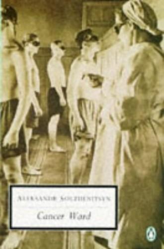Cancer Ward (Penguin Twentieth Century Classics) By Aleksandr Solzhenitsyn