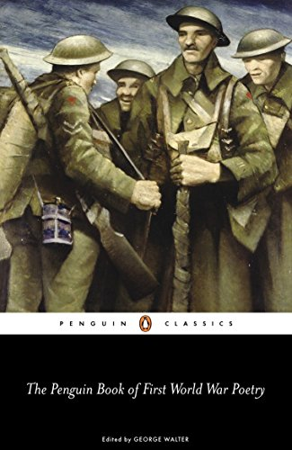 The Penguin Book of First World War Poetry (Penguin Classics) Edited by Matthew George Walter