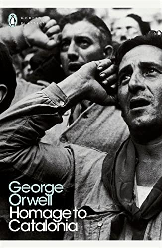 Homage to Catalonia (Penguin Modern Classics) By George Orwell
