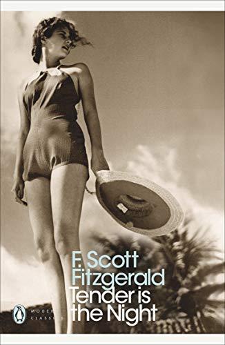 Tender is the Night: A Romance (Penguin Modern Classics) By F. Scott Fitzgerald