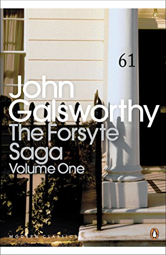 "The Forsyte Saga: Volume 1: ""Man of Property"", ""In Chancery"", ""To Let"" by John Galsworthy"