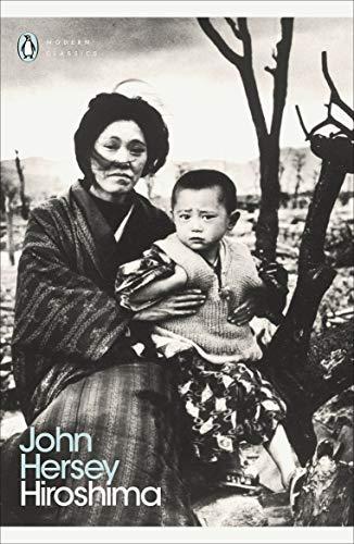 Hiroshima (Penguin Modern Classics) By John Hersey