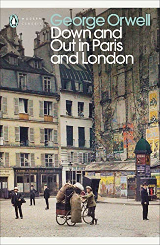 Down and Out in Paris and London (Penguin Modern Classics) By George Orwell